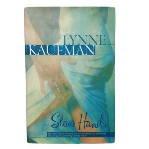 Other - Slow Hands by Lynne Kaufman HC book